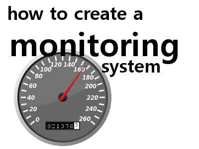 How to create a monitoring system